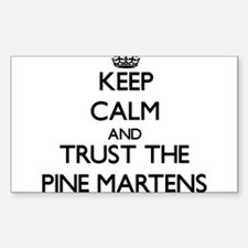 Keep calm and Trust the Pine Martens Decal