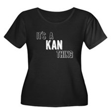Its A Kan Thing Plus Size T-Shirt
