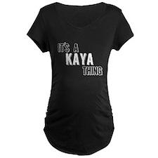 Its A Kaya Thing Maternity T-Shirt