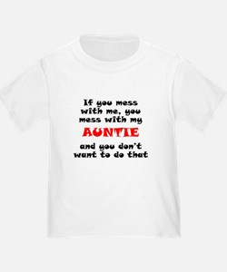 You Mess With My Auntie T-Shirt