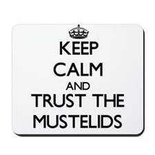 Keep calm and Trust the Mustelids Mousepad