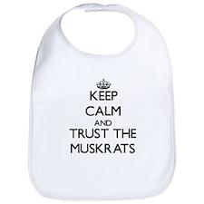 Keep calm and Trust the Muskrats Bib
