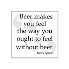 "Beer Quote Square Sticker 3"" x 3"""