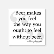 """Beer Quote Square Sticker 3"""" x 3"""""""
