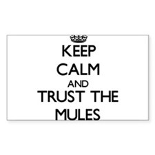 Keep calm and Trust the Mules Decal