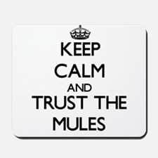 Keep calm and Trust the Mules Mousepad