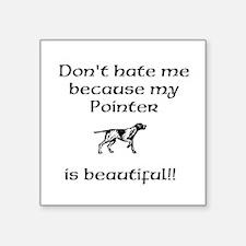 Dont hate...Pointer Sticker