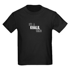 Its A Khalil Thing T-Shirt