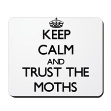 Keep calm and Trust the Moths Mousepad