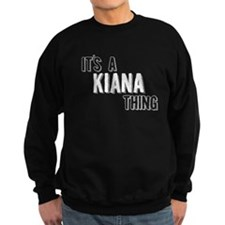 Its A Kiana Thing Sweatshirt