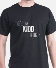 Its A Kidd Thing T-Shirt