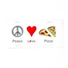 Peace Love Pizza Aluminum License Plate