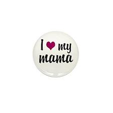 I Love My Mama Mini Button (10 pack)