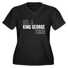 Its A King George Thing Plus Size T-Shirt