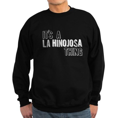 Its A La Hinojosa Thing Sweatshirt