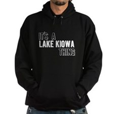 Its A Lake Kiowa Thing Hoody