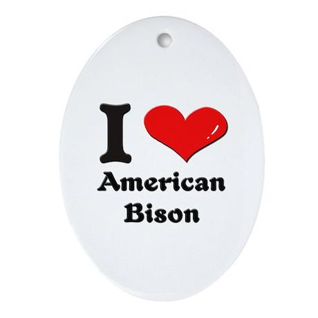 I love american bison Oval Ornament