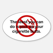 Pick Up Cigarette Butts Oval Decal