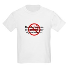 Pick Up Cigarette Butts T-Shirt