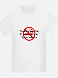 Pick Up Cigarette Butts T-Shirt