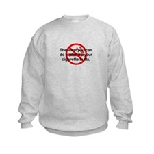 Pick Up Cigarette Butts Sweatshirt