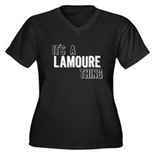 Its A Lamoure Thing Plus Size T-Shirt