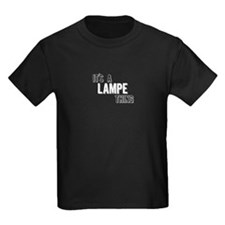Its A Lampe Thing T-Shirt