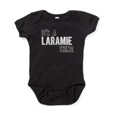 Its A Laramie Thing Baby Bodysuit