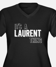 Its A Laurent Thing Plus Size T-Shirt