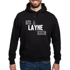 Its A Layne Thing Hoodie