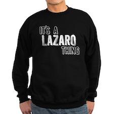 Its A Lazaro Thing Sweatshirt