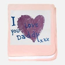 I Love You Daddy Xxx Baby Blanket