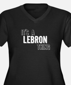 Its A Lebron Thing Plus Size T-Shirt