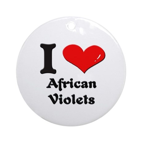I love african violets Ornament (Round)