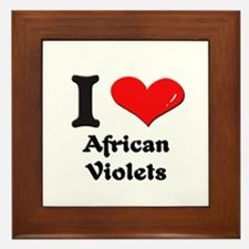I love african violets  Framed Tile