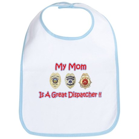 My Mom Is A Dispatcher Bib