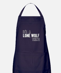 Its A Lone Wolf Thing Apron (dark)