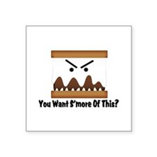 """You Want S'more Of This? Square Sticker 3"""" x 3"""""""