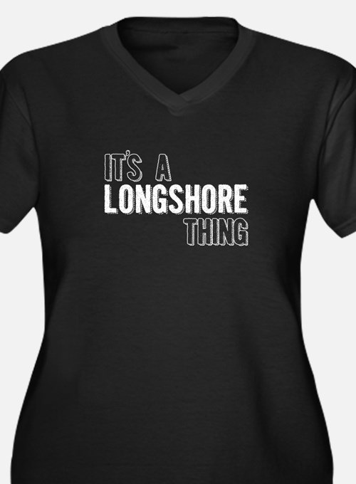 Its A Longshore Thing Plus Size T-Shirt