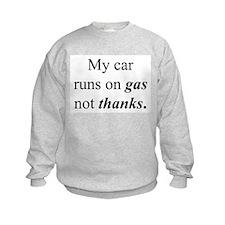 """Gas Not Thanks"" Sweatshirt"