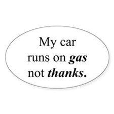 """""""Gas Not Thanks"""" Oval Decal"""