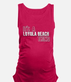 Its A Loyola Beach Thing Maternity Tank Top