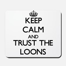 Keep calm and Trust the Loons Mousepad