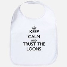 Keep calm and Trust the Loons Bib