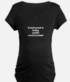 contractor's baby Maternity T-Shirt