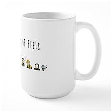 MUG OF FEELS Mug