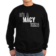 Its A Macy Thing Sweatshirt