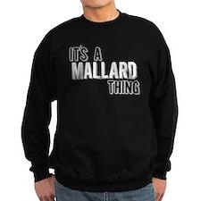 Its A Mallard Thing Sweatshirt