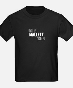 Its A Mallett Thing T-Shirt