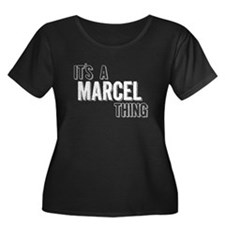 Its A Marcel Thing Plus Size T-Shirt